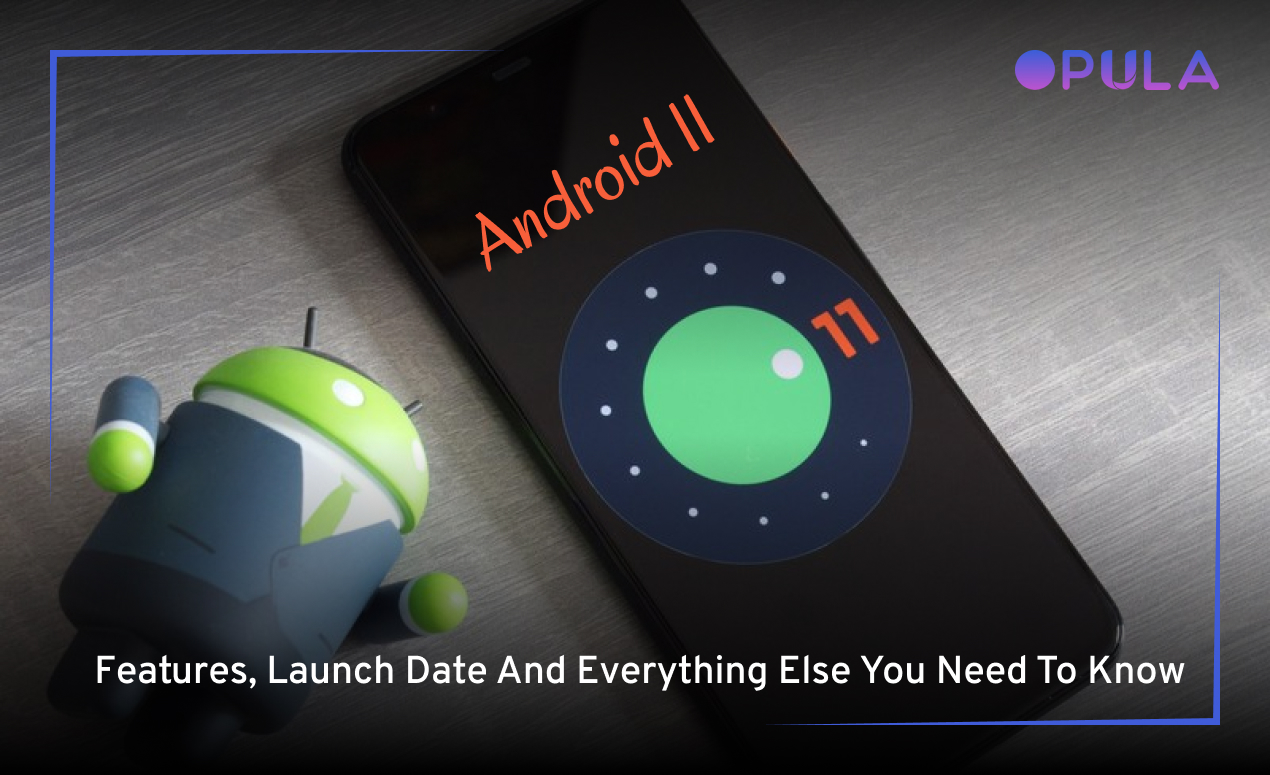 android-11:-features,-launch-date-and-everything-else-you-need-to-know