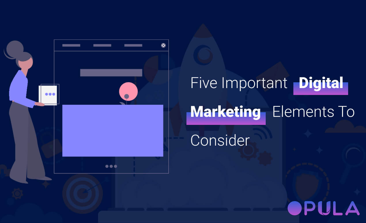 five-important-digital-marketing-elements-to-consider