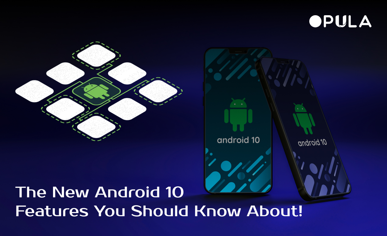 the-new-android-10-features-you-should-know-about!